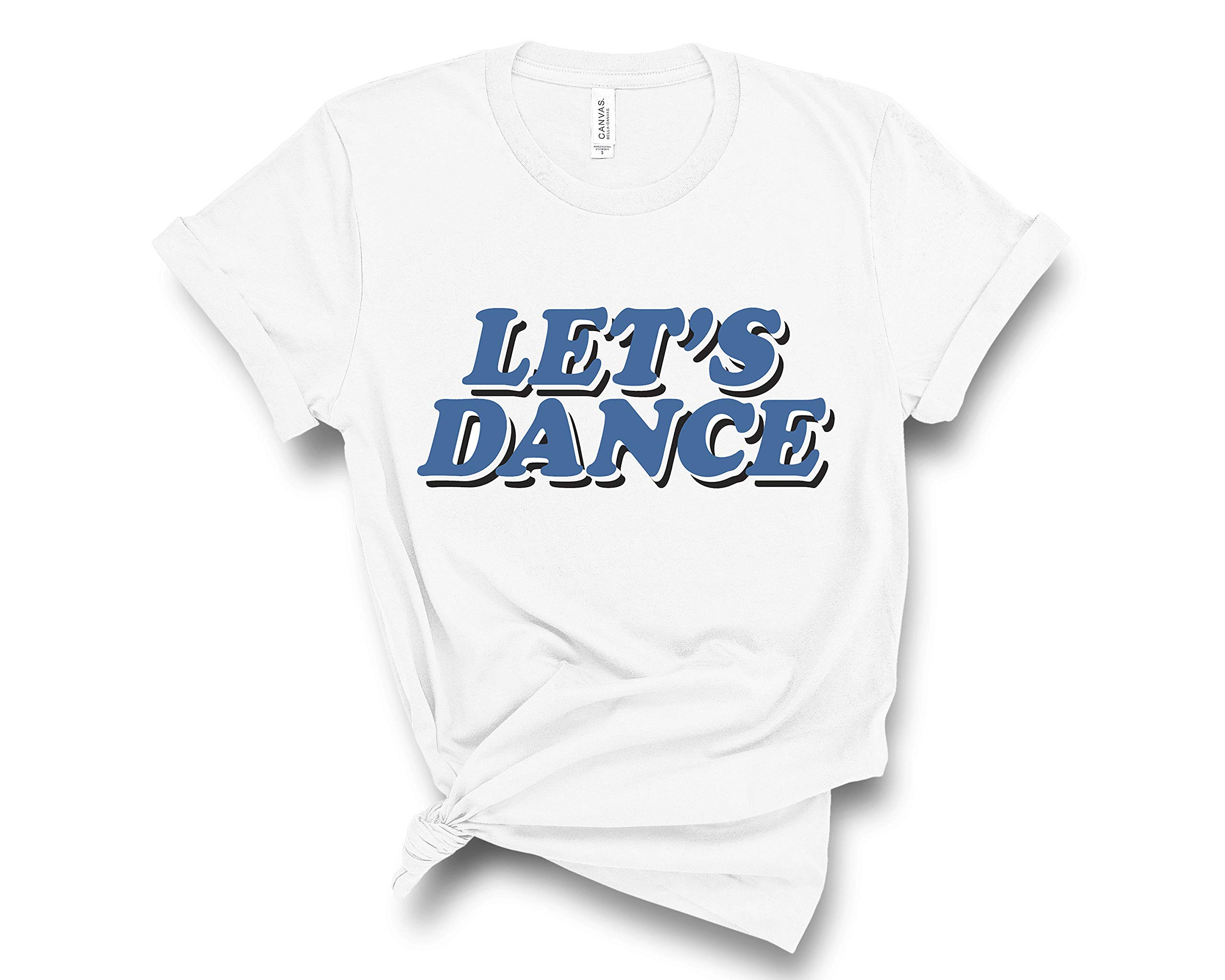Let's Dance Shirt, Aesthetic Shirt, Tumblr T-shirt, Summer Tees, Quote T-shirt Women, Event T-shirts, Birthday Party Shirt, Dance Quote Gift by