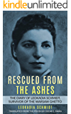 Rescued from the Ashes: The Diary of Leokadia Schmidt, Survivor of the Warsaw Ghetto (Holocaust Survivor Memoirs World…
