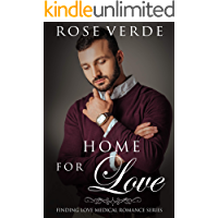 Home For Love (Finding Love Medical Romance Series Book 4)