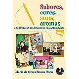 Sabores, Cores, Sons, Aromas: A Organização dos Espaços na Educação Infantil