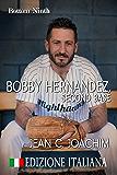 Bobby Hernandez, Second Base (Edizione Italiana) (Bottom of the Ninth (Edizione Italiana) Vol. 5)
