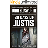 30 Days of Justis: Legal Thrillers (Michael Gresham Legal Thrillers Book 9)