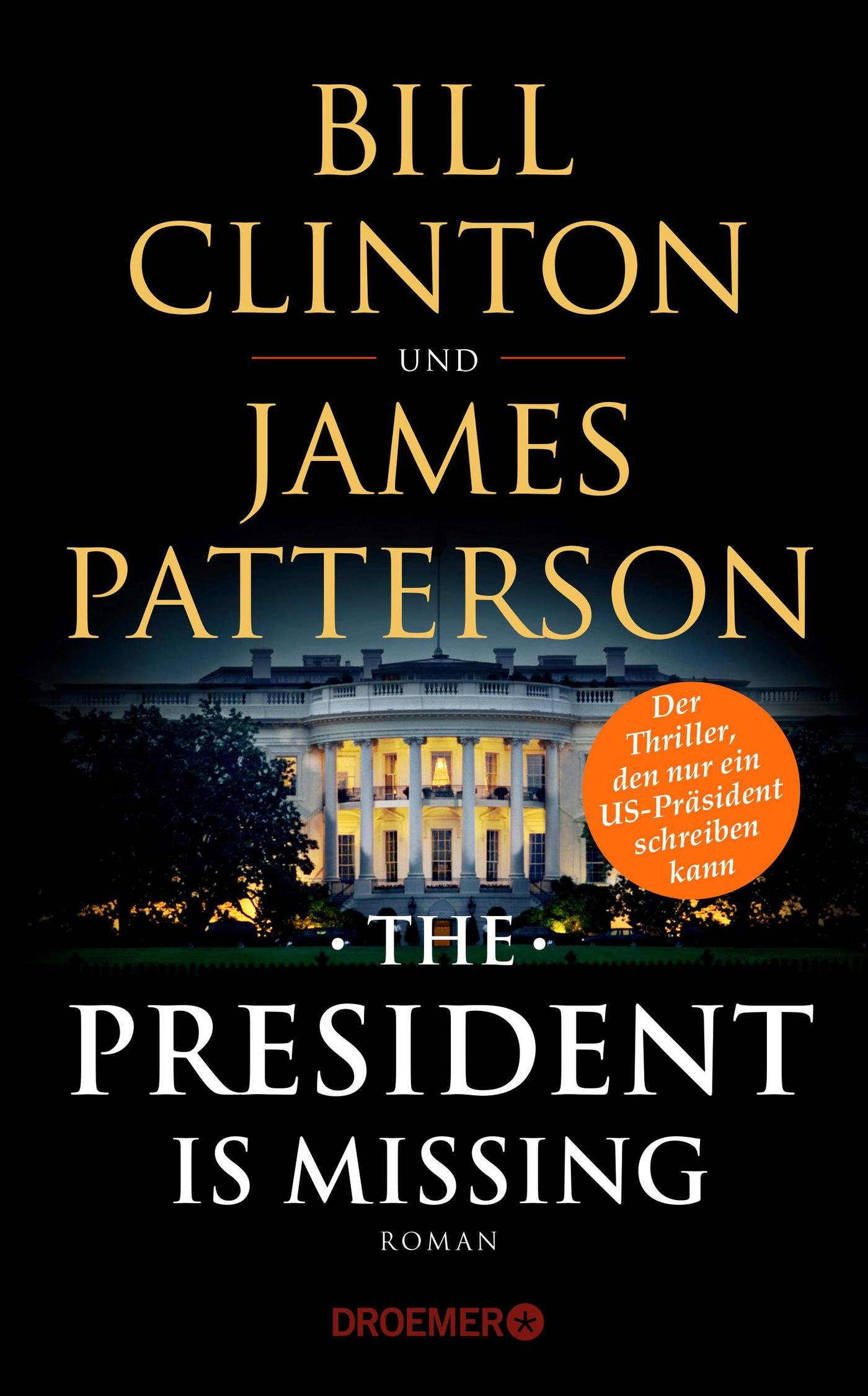 The President Is Missing: Roman (dt. Ausgabe): Amazon.de: Clinton, Bill,  Patterson, James, Kreutzer, Anke, Kreutzer, Dr. Eberhard: Bücher