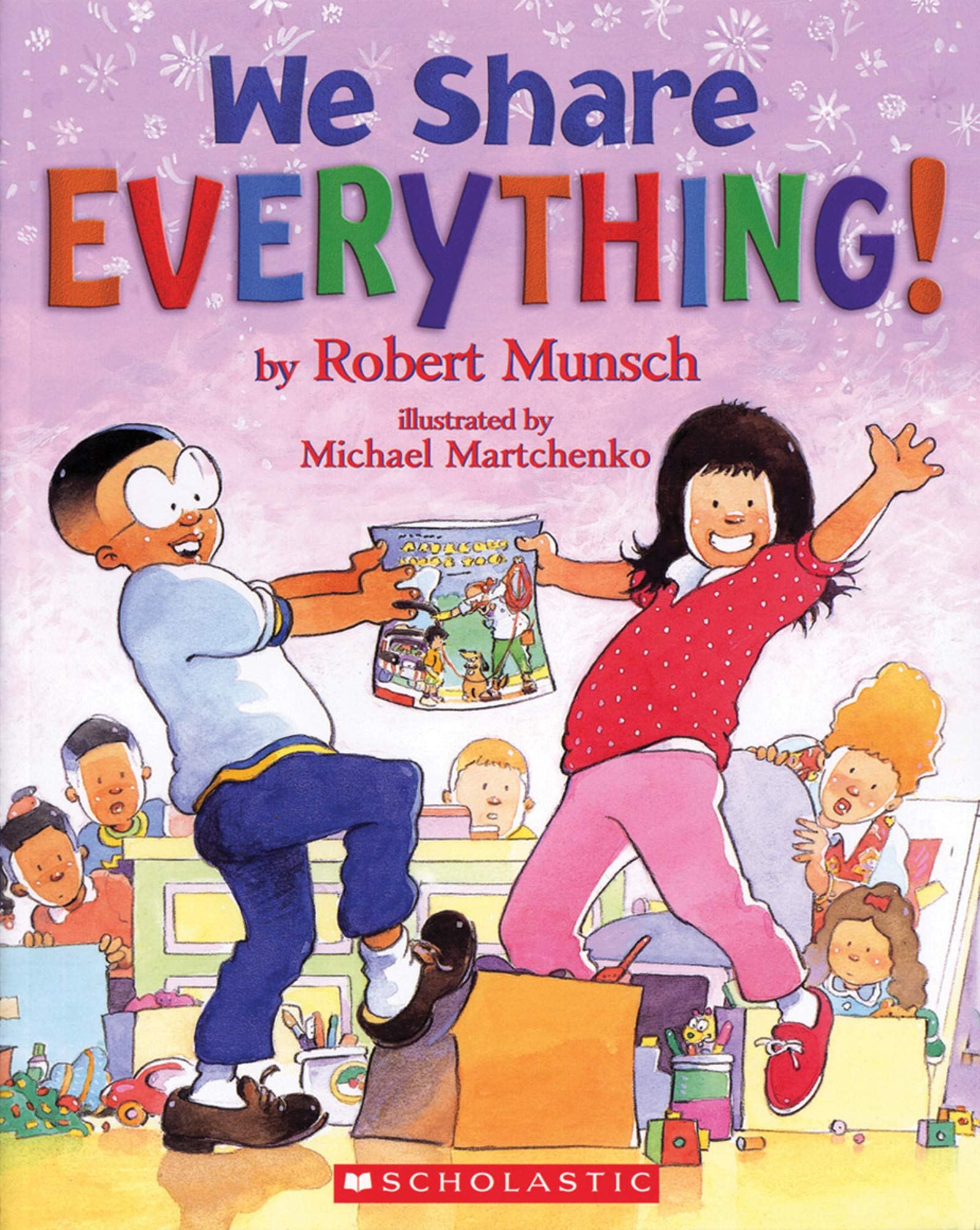We Share Everything!: Munsch, Robert, Martchenko, Michael ...