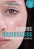 Mentes depressivas - As três dimensões da doença do século