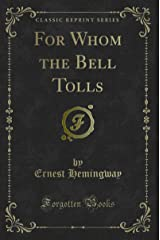 For Whom the Bell Tolls (Classic Reprint) Kindle Edition