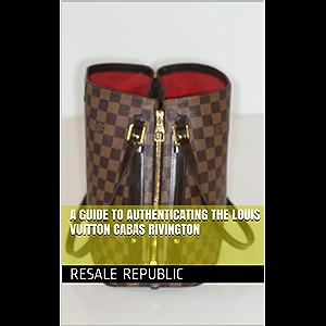 cb0d67b5ae4d A Guide to Authenticating the Louis Vuitton Cabas Rivington (Authenticating  Louis Vuitton Book 6)
