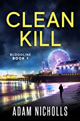Clean Kill: Vigilante Edition (Bloodline Book 1) Kindle Edition