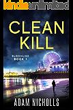 Clean Kill: Vigilante Edition (Bloodline Book 1)