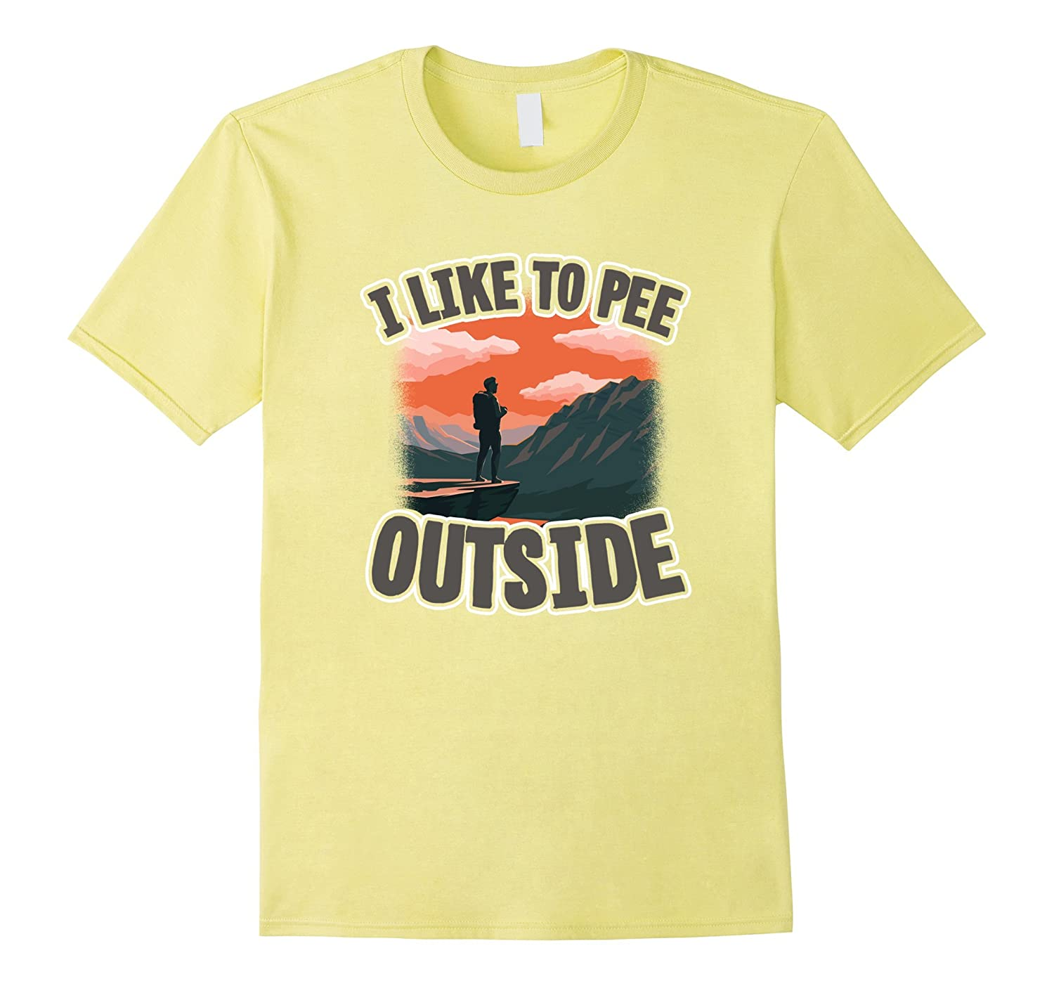 I Like to Pee Outside Shirt