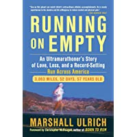 Running On Empty: An Ultramarathoner's Story of Love, Loss and a Record Setting Run Across America