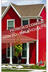 How Do I Buy a House? Kindle Edition