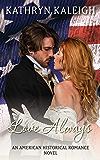 Love Always: An American Historical Romance Novel (Southern Belle Civil War Romance Book 1)