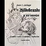 Hildebrando y sus consejos: Cuentos sobre economía e inflación (Spanish Edition)