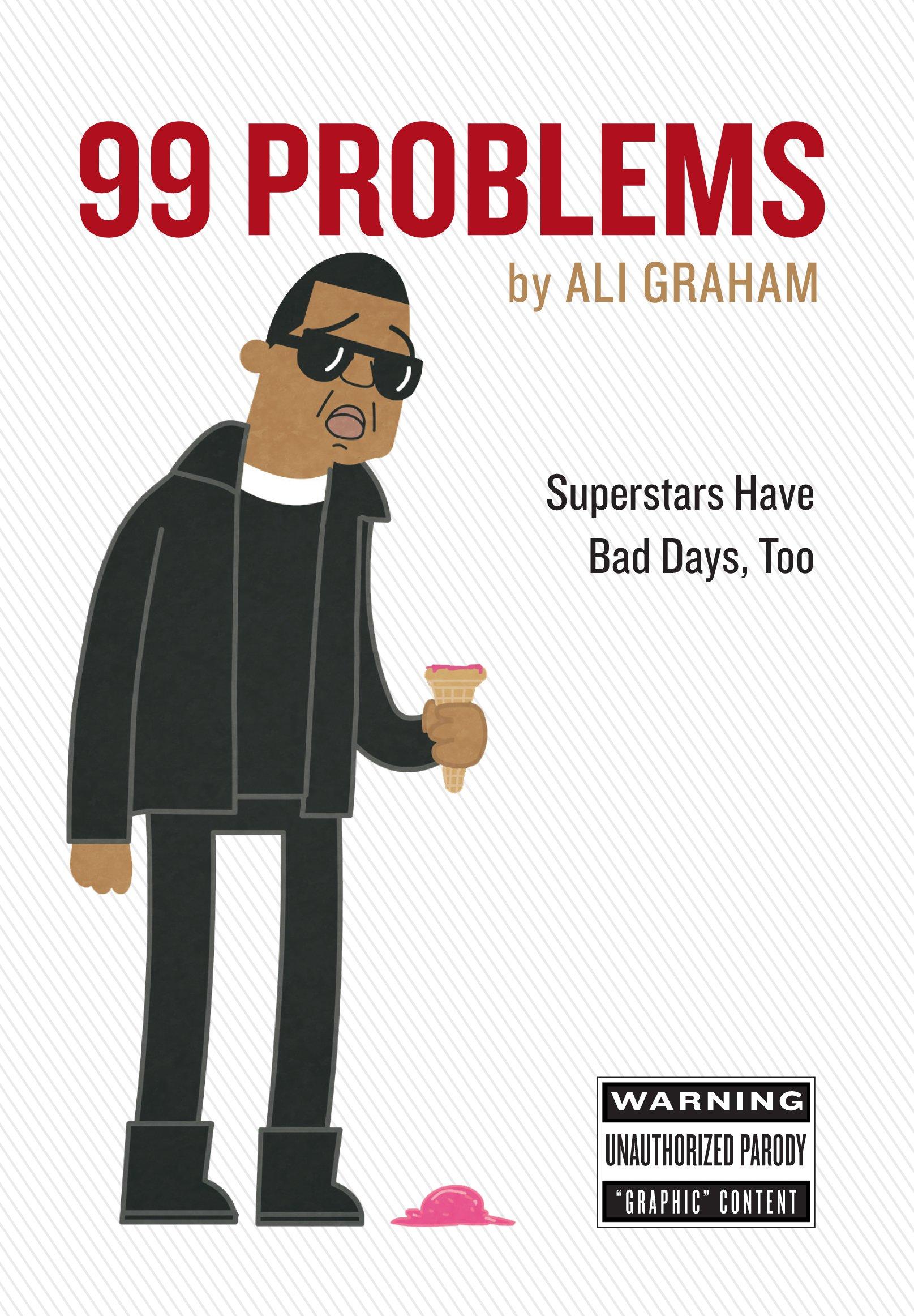 99 Problems: Superstars Have Bad Days, Too