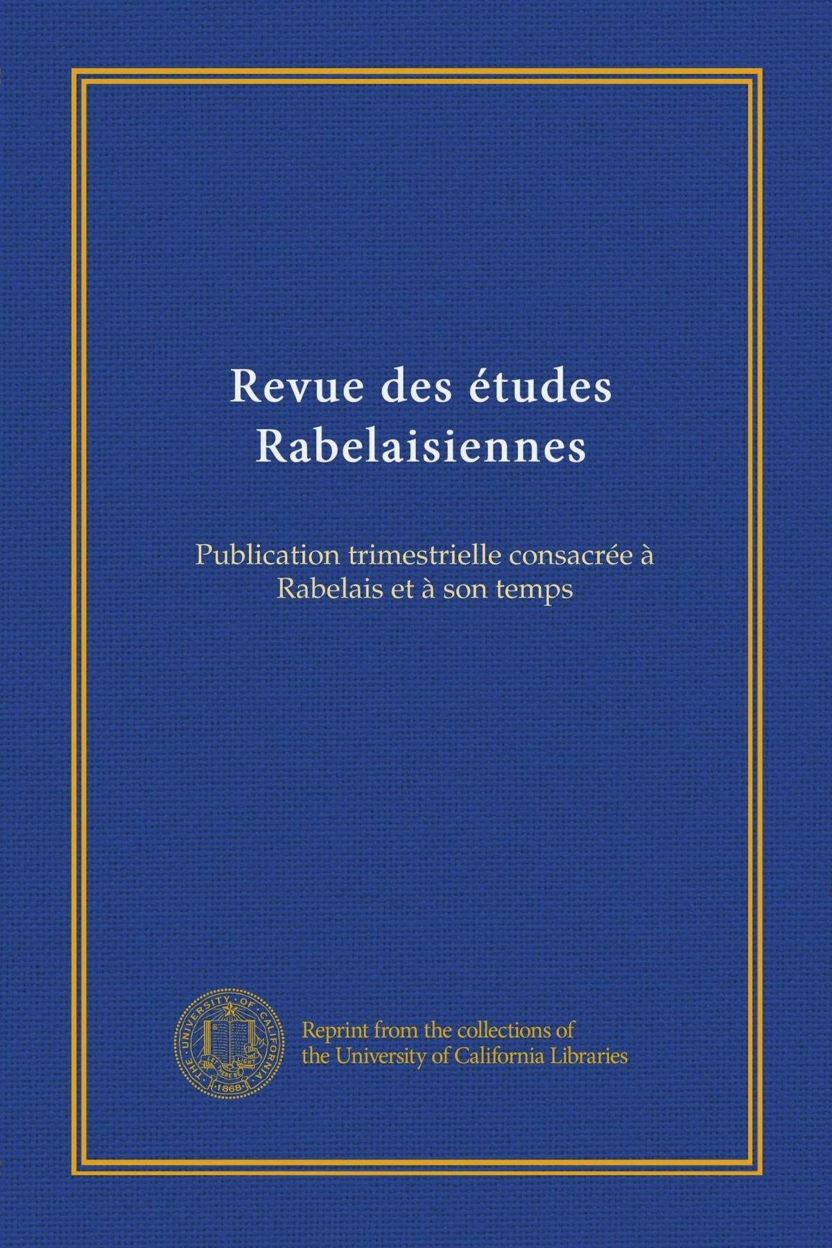 Download Revue des études Rabelaisiennes (v.8): Publication trimestrielle consacrée à Rabelais et à son temps (French Edition) PDF