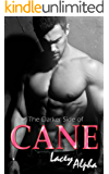 The Darker Side of Cane