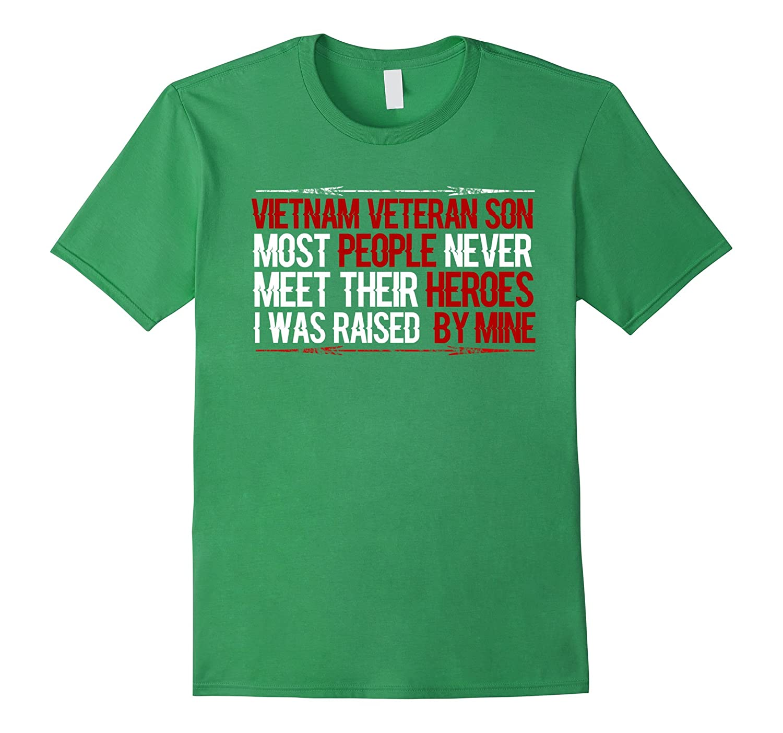 Vietnam Veteran Son T-shirt – Most people never meet their