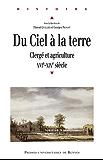 Du ciel à la terre: Clergé et agriculture, xvie-xixe siècle