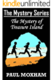 The Mystery of Treasure Island (The Mystery Series Book 6)