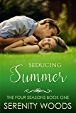 Seducing Summer (The Four Seasons Book 1) (English Edition)