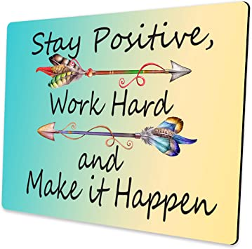 Gaming Mouse Pad Custom Stay Positive Work Hard and Make It Happen Motivational Sign Inspirational Quote Mouse Pad Motivational Quotes for Work and Life