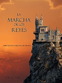 La Marcha De Los Reyes (Libro #2 De El Anillo Del Hechicero) (