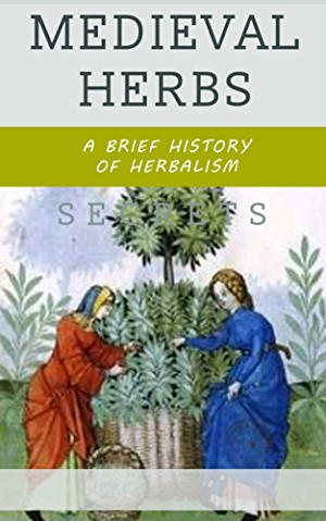 Medieval Herbs: A Brief History of Herbalism