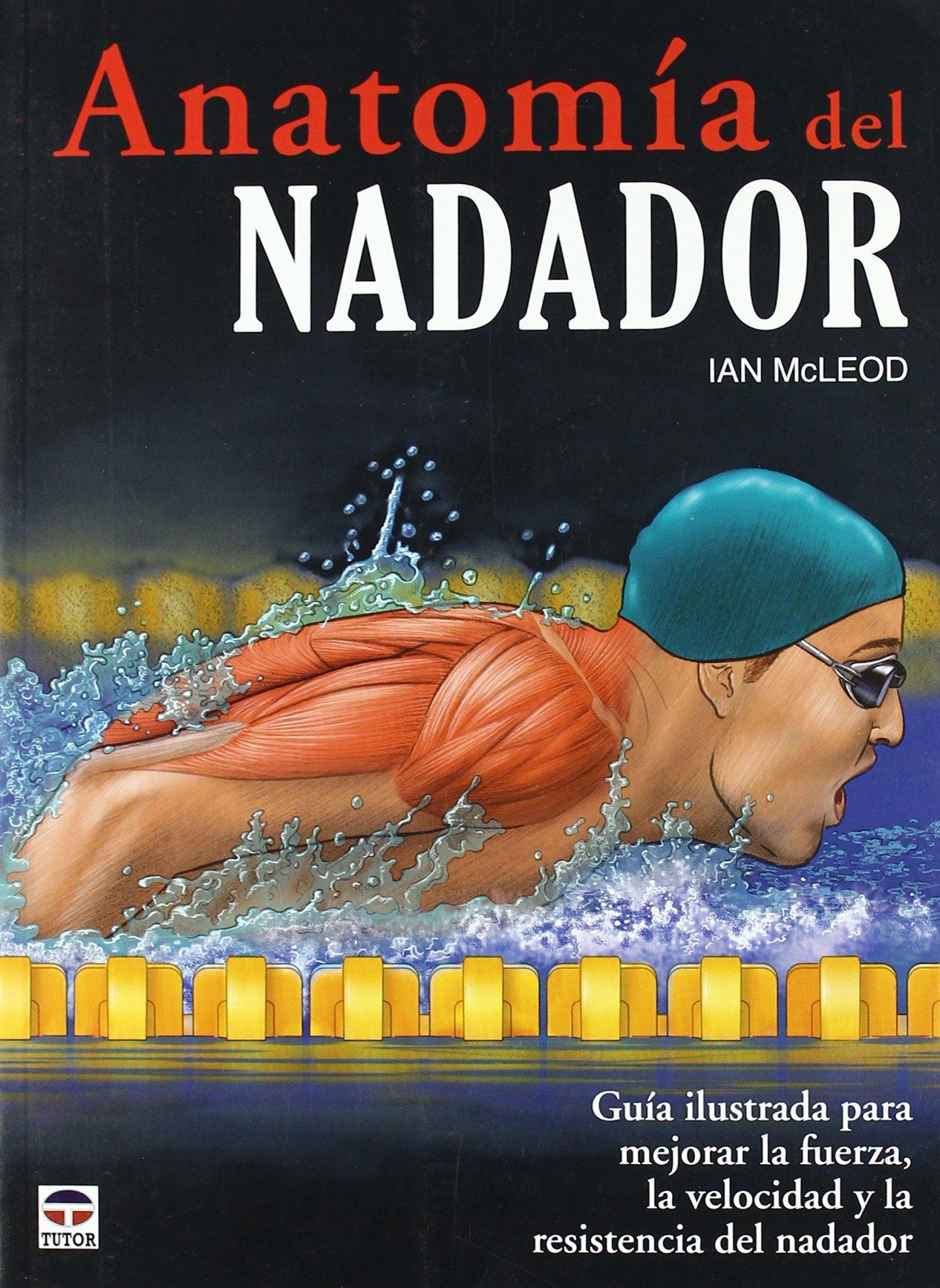 Anatomía Del Nadador: Amazon.es: Ian McLeod: Libros