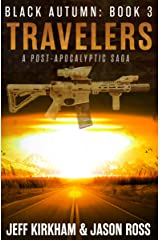 Black Autumn Travelers: A Post-Apocalyptic Thriller (The Black Autumn Series Book 3) Kindle Edition
