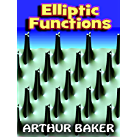 Elliptic Functions - An Elementary Text-Book for Students of Mathematics