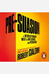 Pre-Suasion: A Revolutionary Way to Influence and Persuade Audible Audiobook