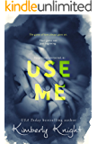 Use Me (Dangerously Intertwined Book 1)