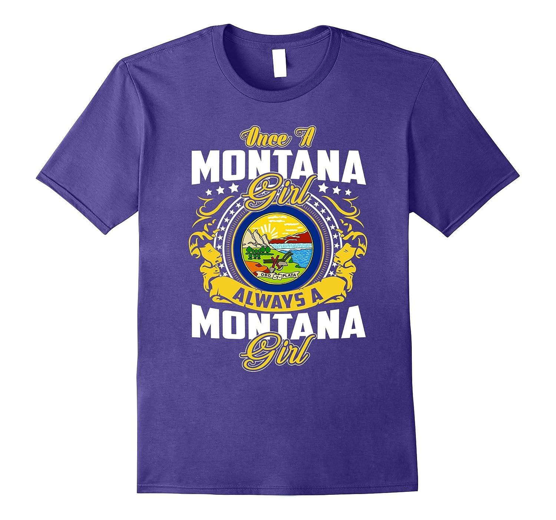 Once A Montana Girl Always A Montana Girl TShirt-Vaci