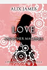 Love and Other Machines: A Pride and Prejudice Regency Novella (Short and Sassy Series Book 1) Kindle Edition