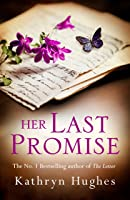 Her Last Promise: An Absolutely Gripping Novel Of