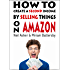 How To Create A Second Income By selling Things On Amazon: A Step by Step Guide To Amazon Success In Australia