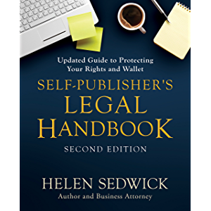 Self-Publisher's Legal Handbook, Second Edition: Updated Guide to Protecting Your Rights and Wallet