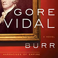 Burr: A Novel (Narratives of Empire, Book 1)