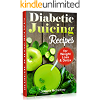 Diabetic Juicing Recipes for Weight Loss and Detox: Diabetic Juicing Diet. Diabetic Green Juicing. book cover