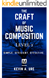 The Craft of Music Composition: Level 1