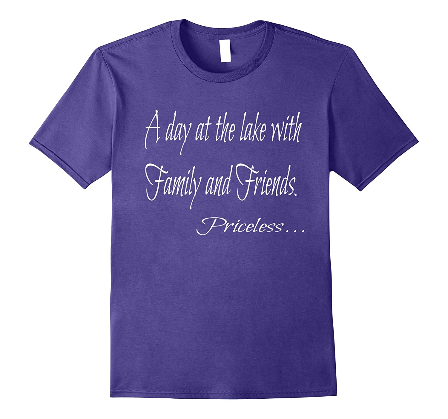 A Day At The Lake With Family And Friends Priceless T-shirt-CD