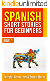 Spanish Short Stories for Beginners: Level 1 - FULL English Translation and Audio Download Available (Spanish Language Learning Book 2)