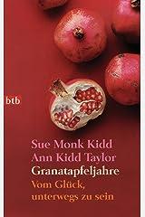 Granatapfeljahre: Vom Glück, unterwegs zu sein (German Edition) Kindle Edition
