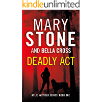 Deadly Act (Kylie Hatfield Series Book 1)
