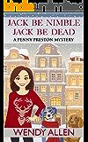 Jack Be Nimble Jack Be Dead: A Penny Preston Cozy Mystery (A Penny Preston Mystery Book 1)