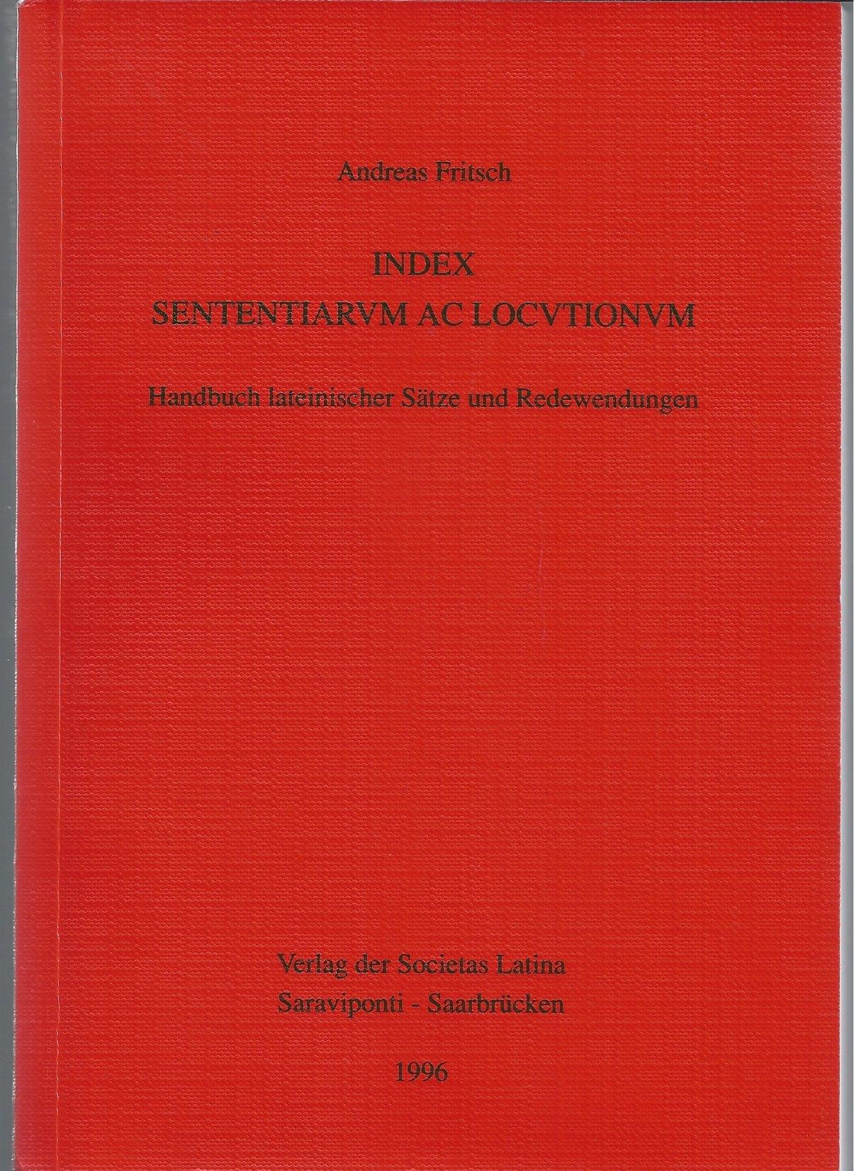 index-sententiarum-ac-locutionum-handbuch-lateinischer-stze-und-redewendungen