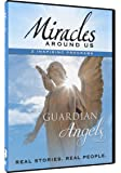 Miracles Around Us: Volume One - Guardian Angels