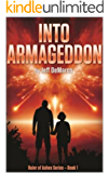 Into Armageddon: A Post Apocalyptic Survival Thriller (Ruler of Ashes Book 1)