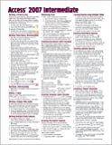 Microsoft Access 2007 Intermediate Quick Reference Guide (Cheat Sheet of Instructions, Tips & Shortcuts - Laminated Card)